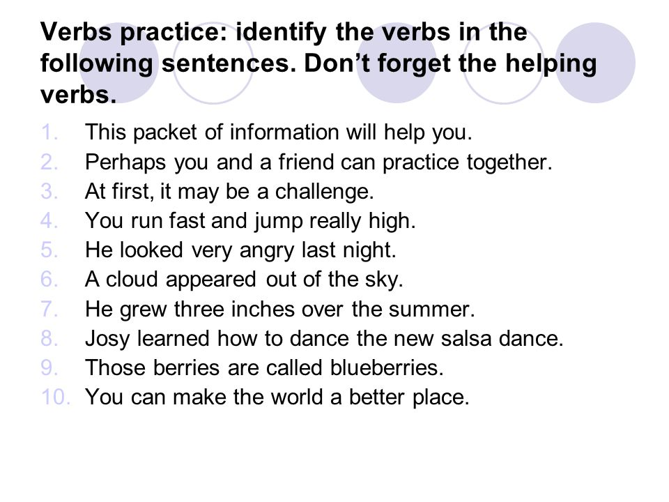 Verbs practice: identify the verbs in the following sentences
