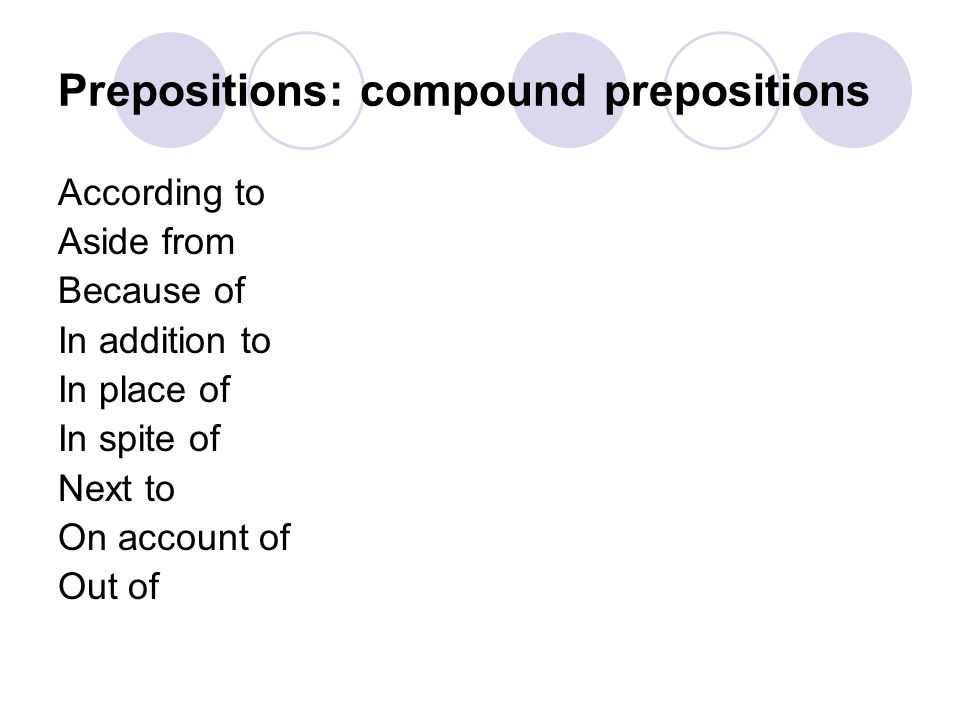 Prepositions: compound prepositions