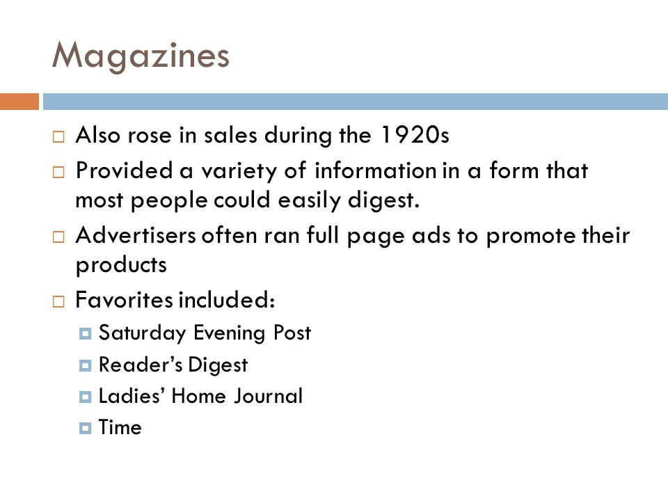 Magazines Also rose in sales during the 1920s