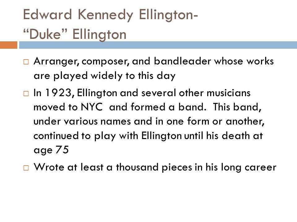 Edward Kennedy Ellington- Duke Ellington