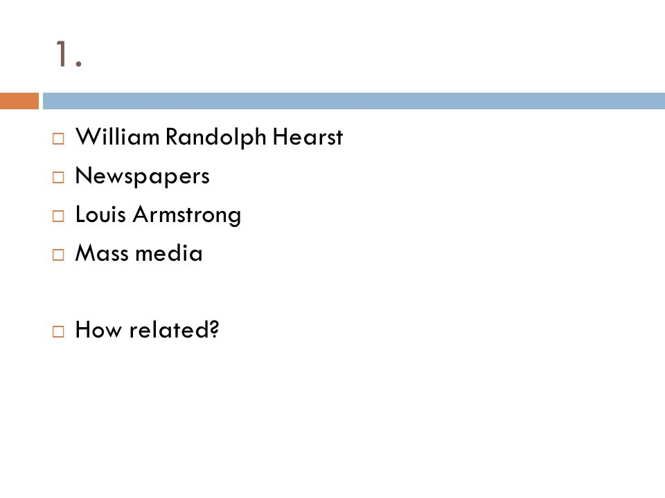 1. William Randolph Hearst Newspapers Louis Armstrong Mass media