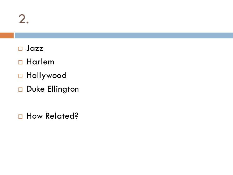 2. Jazz Harlem Hollywood Duke Ellington How Related