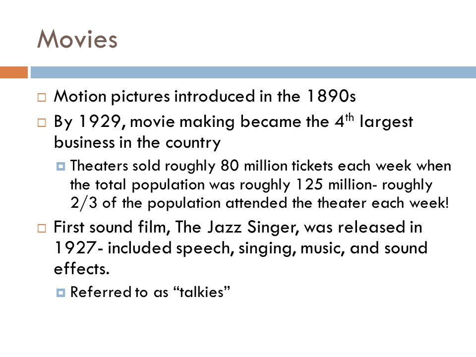 Movies Motion pictures introduced in the 1890s