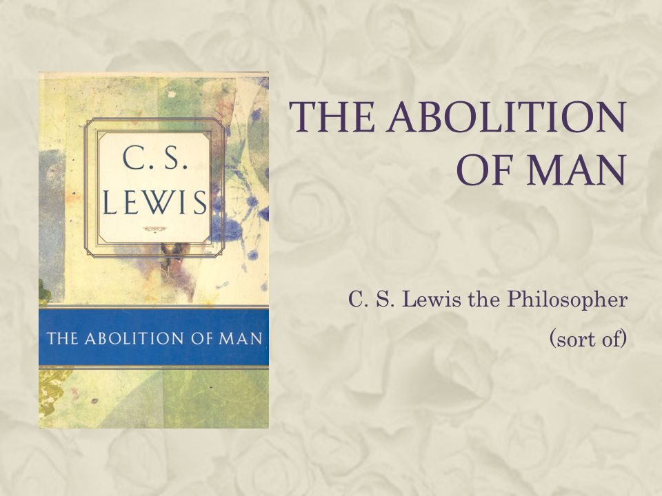 C. S. Lewis the Philosopher (sort of)