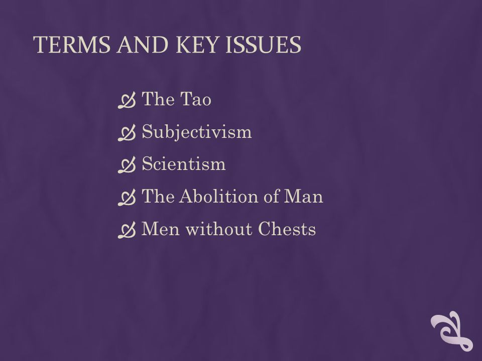 Terms and Key Issues The Tao Subjectivism Scientism