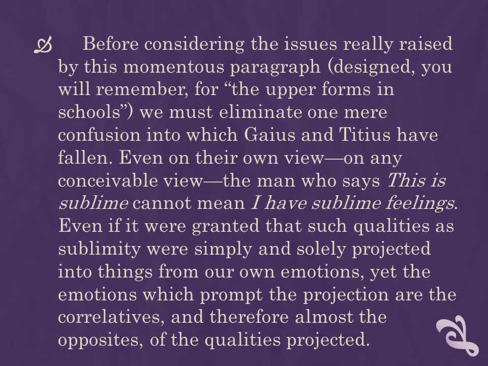 Before considering the issues really raised by this momentous paragraph (designed, you will remember, for the upper forms in schools ) we must eliminate one mere confusion into which Gaius and Titius have fallen.