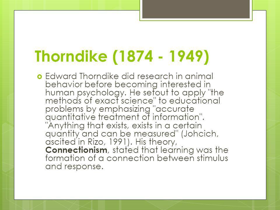 Thorndike (1874 - 1949)