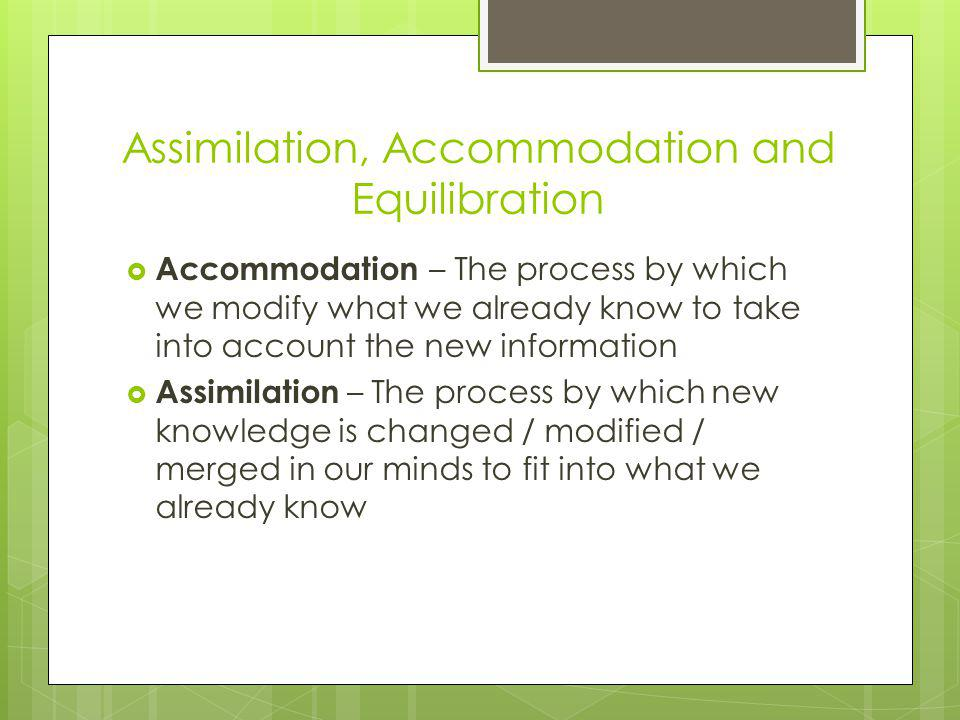 Assimilation, Accommodation and Equilibration