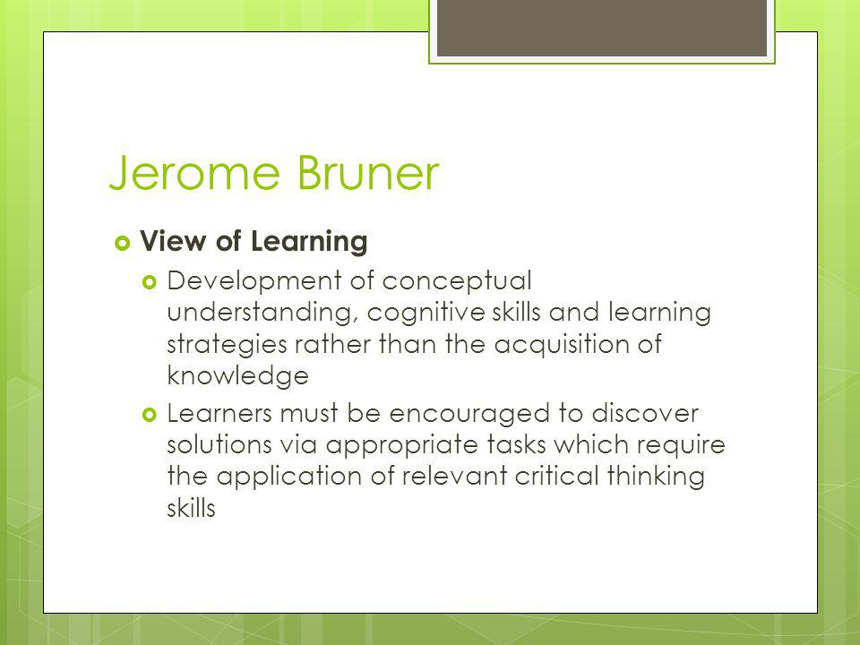 Jerome Bruner View of Learning