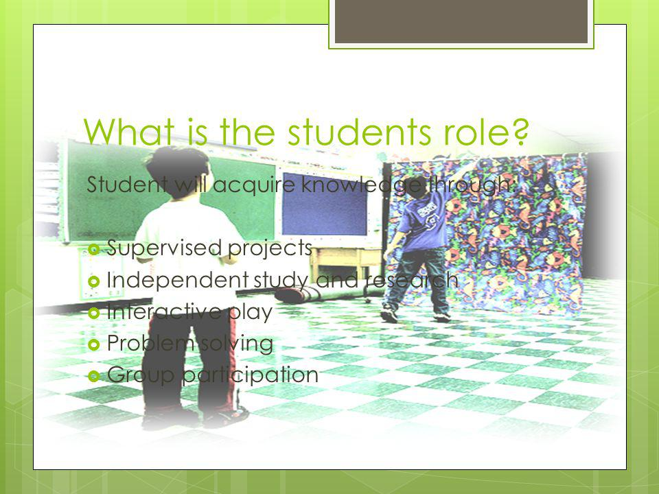 What is the students role