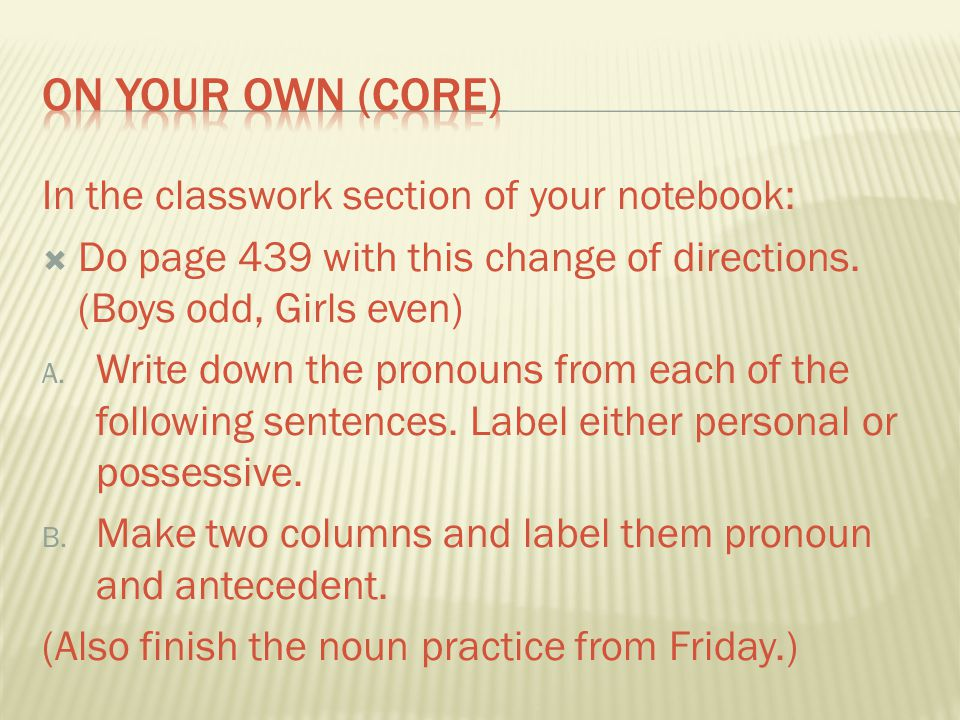 On Your Own (Core) In the classwork section of your notebook: