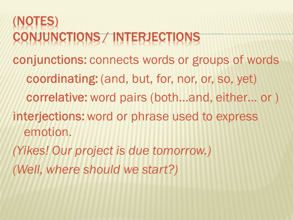 (notes) conjunctions / interjections