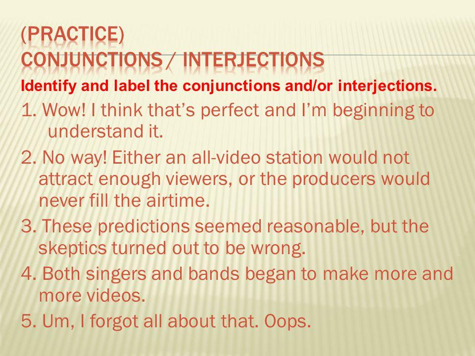 (Practice) conjunctions / interjections