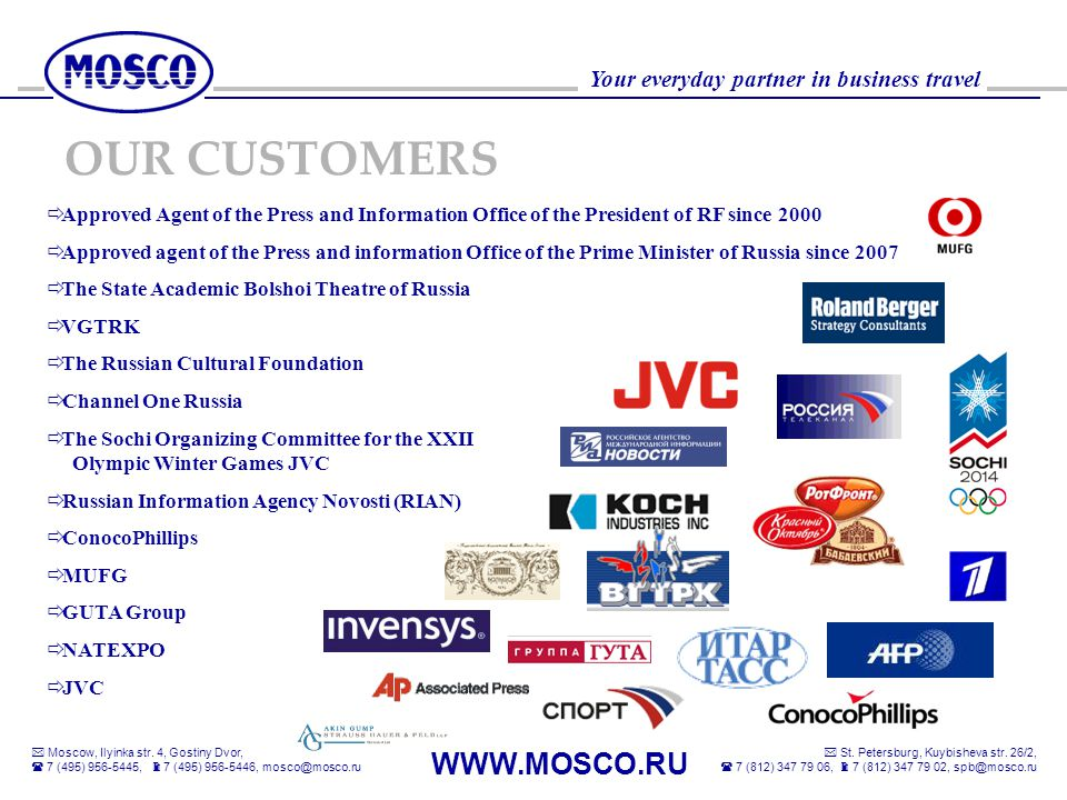 OUR CUSTOMERS Approved Agent of the Press and Information Office of the President of RF since 2000.