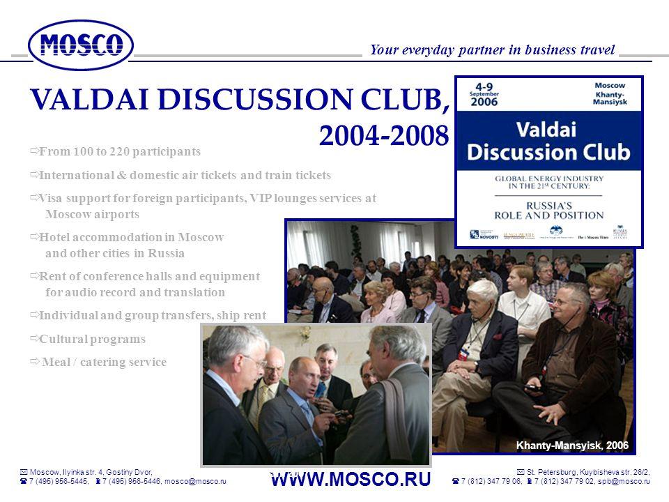VALDAI DISCUSSION CLUB, 2004-2008