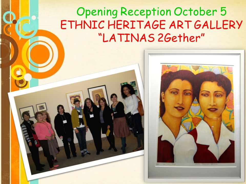Opening Reception October 5 ETHNIC HERITAGE ART GALLERY