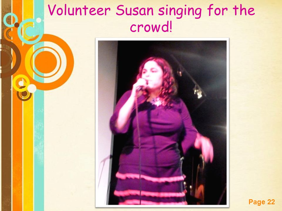 Volunteer Susan singing for the crowd!