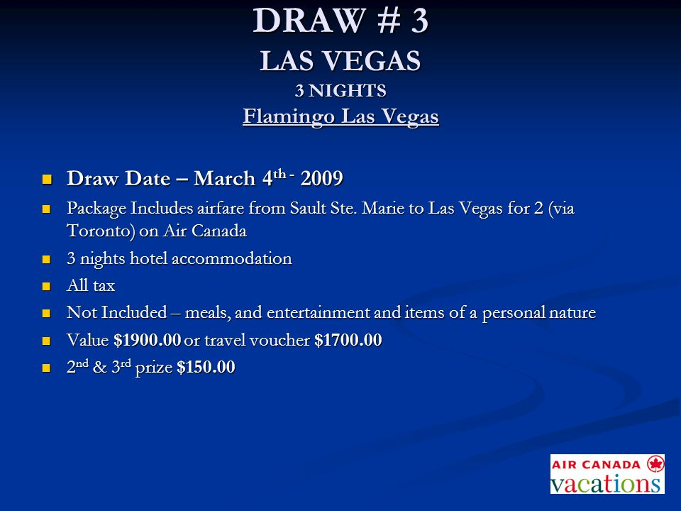DRAW # 3 LAS VEGAS 3 NIGHTS Flamingo Las Vegas