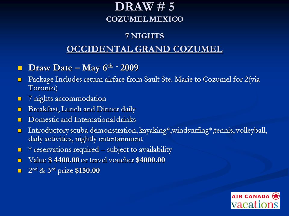 DRAW # 5 COZUMEL MEXICO 7 NIGHTS OCCIDENTAL GRAND COZUMEL