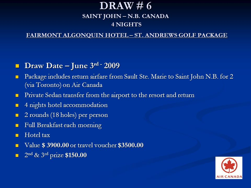 DRAW # 6 SAINT JOHN – N.B. CANADA 4 NIGHTS FAIRMONT ALGONQUIN HOTEL – ST. ANDREWS GOLF PACKAGE