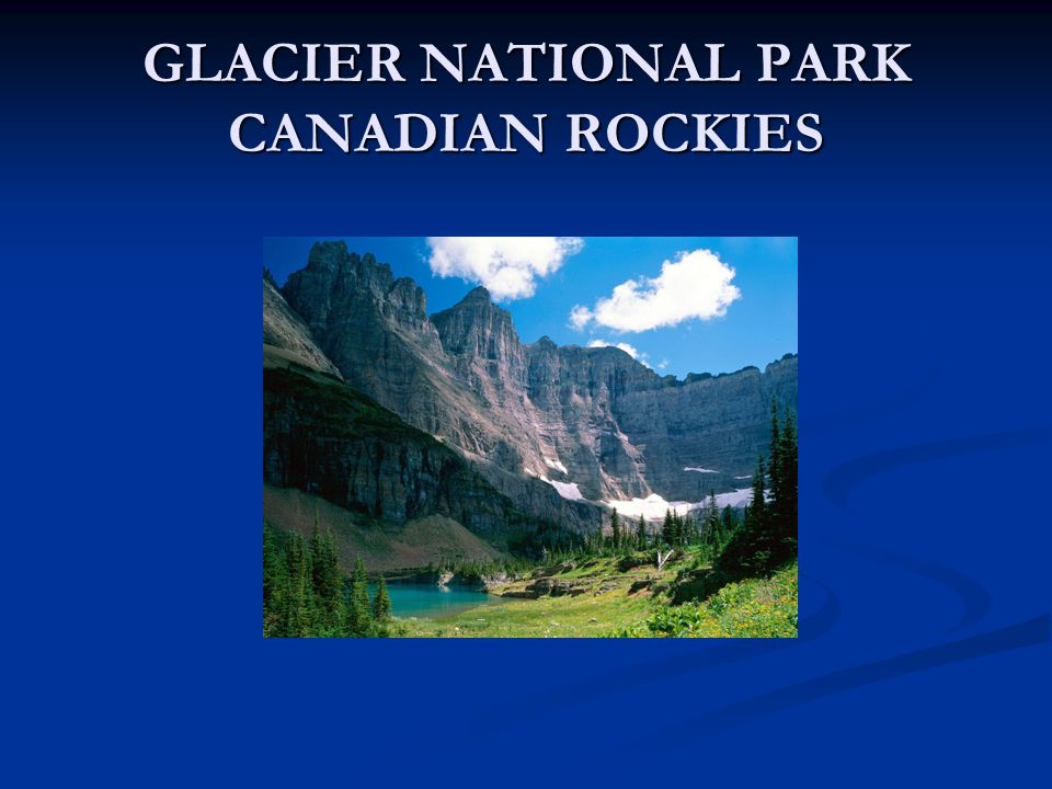GLACIER NATIONAL PARK CANADIAN ROCKIES