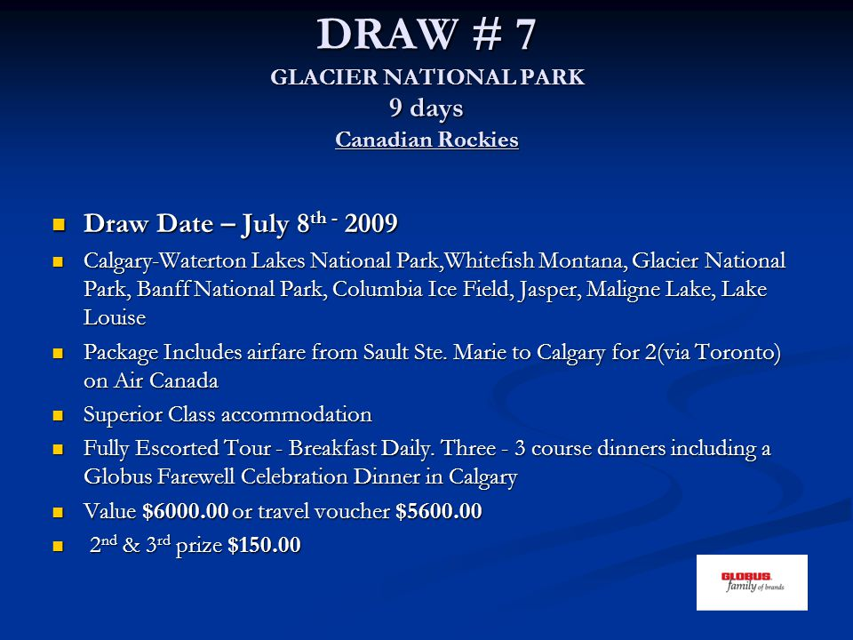 DRAW # 7 GLACIER NATIONAL PARK 9 days Canadian Rockies