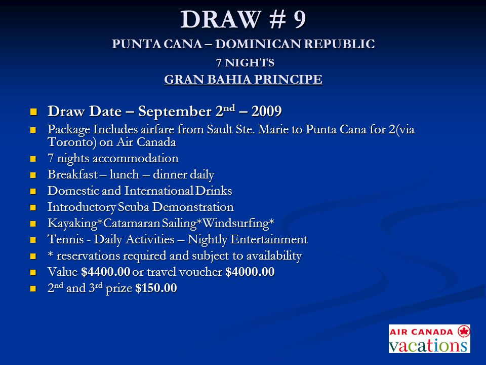 DRAW # 9 PUNTA CANA – DOMINICAN REPUBLIC 7 NIGHTS GRAN BAHIA PRINCIPE