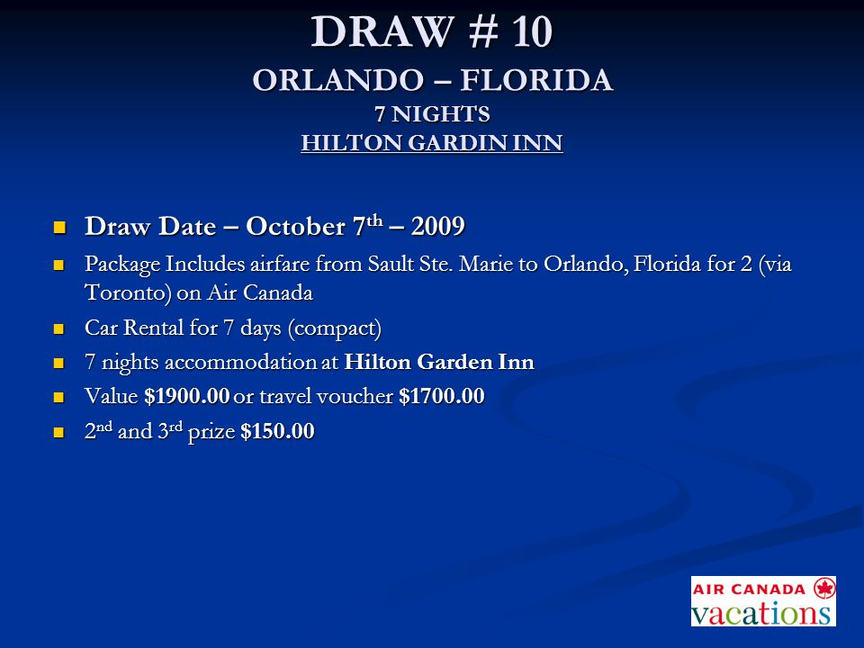 DRAW # 10 ORLANDO – FLORIDA 7 NIGHTS HILTON GARDIN INN