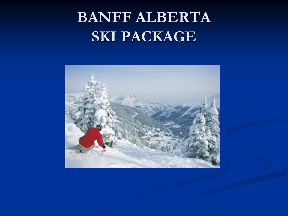 BANFF ALBERTA SKI PACKAGE