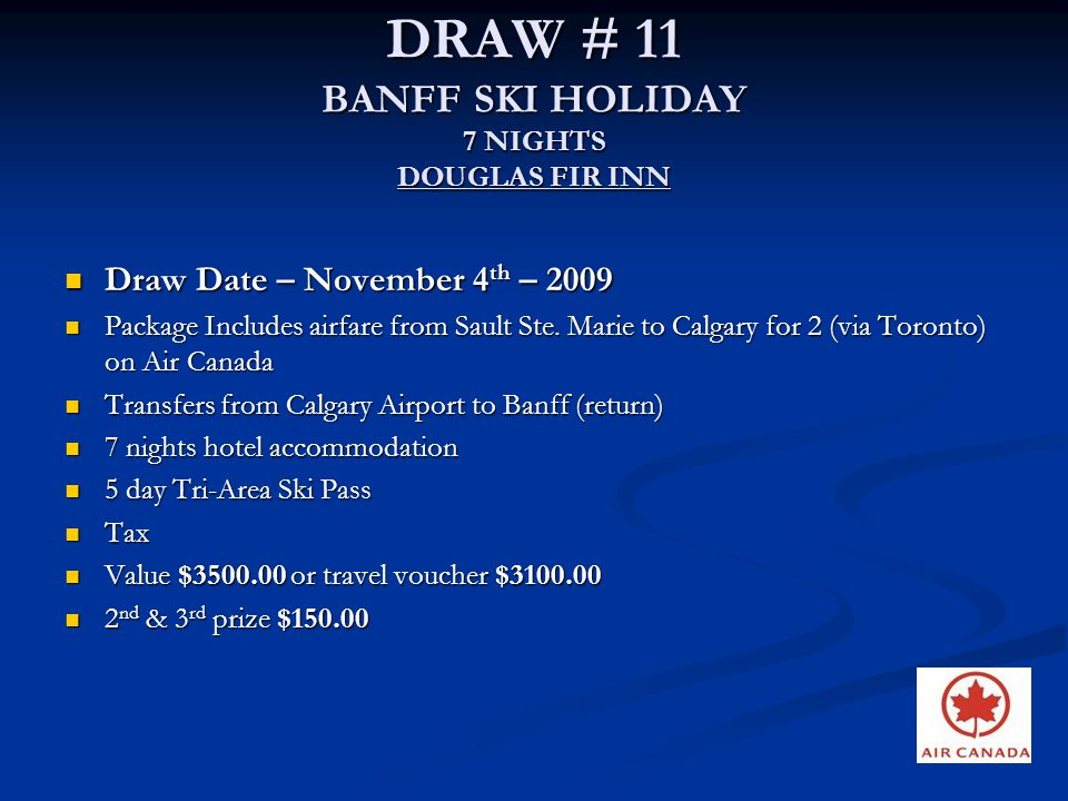 DRAW # 11 BANFF SKI HOLIDAY 7 NIGHTS DOUGLAS FIR INN