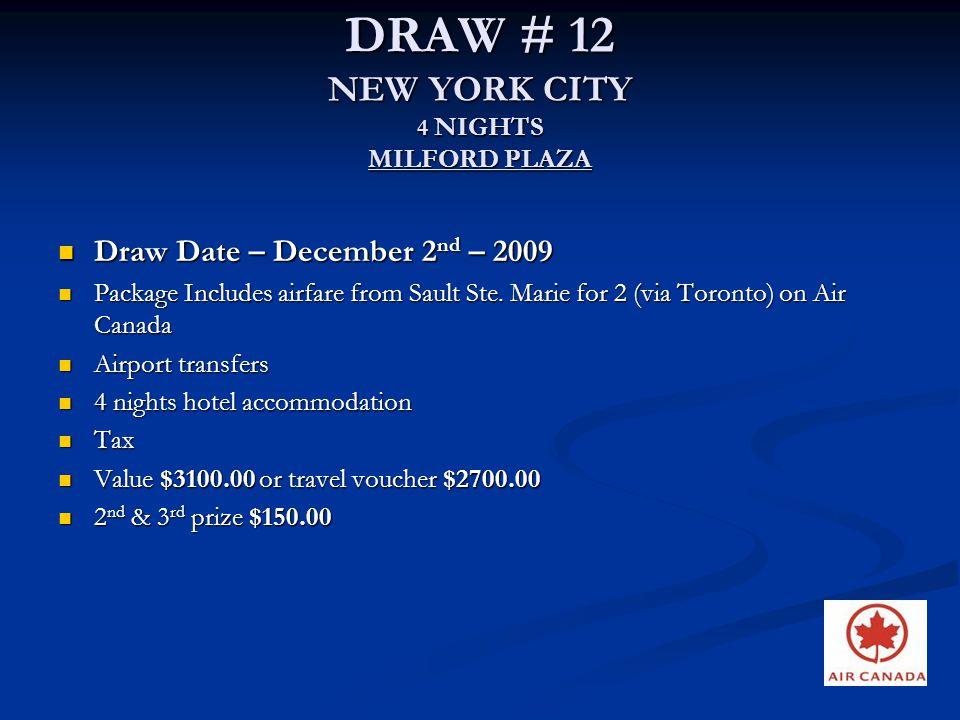 DRAW # 12 NEW YORK CITY 4 NIGHTS MILFORD PLAZA
