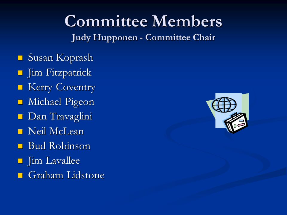 Committee Members Judy Hupponen - Committee Chair