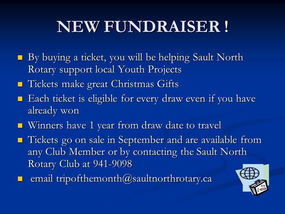 NEW FUNDRAISER ! By buying a ticket, you will be helping Sault North Rotary support local Youth Projects.