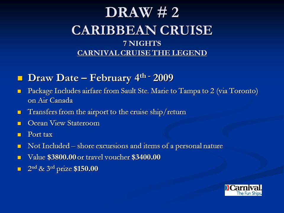 DRAW # 2 CARIBBEAN CRUISE 7 NIGHTS CARNIVAL CRUISE THE LEGEND