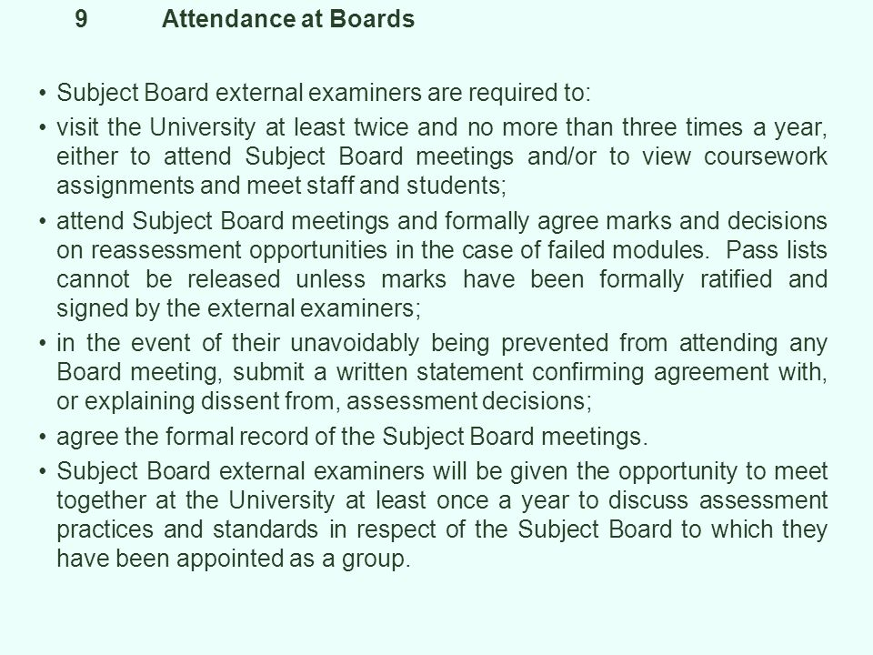 9 Attendance at Boards Subject Board external examiners are required to: