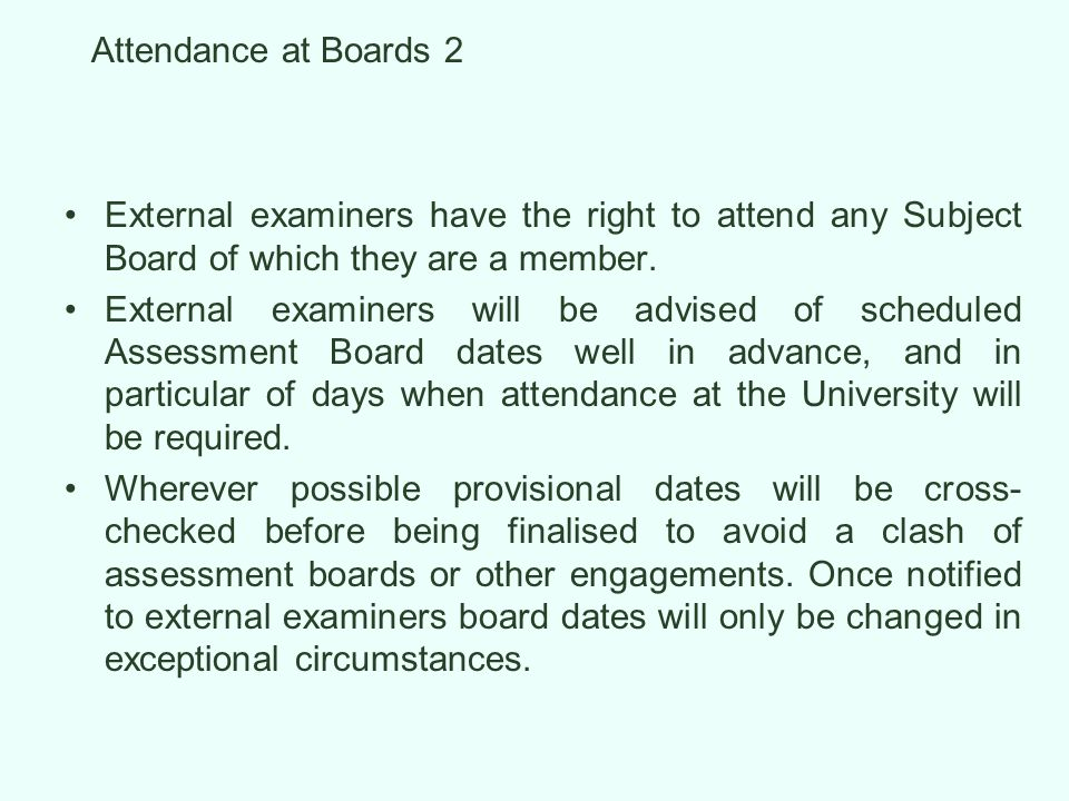 Attendance at Boards 2 External examiners have the right to attend any Subject Board of which they are a member.