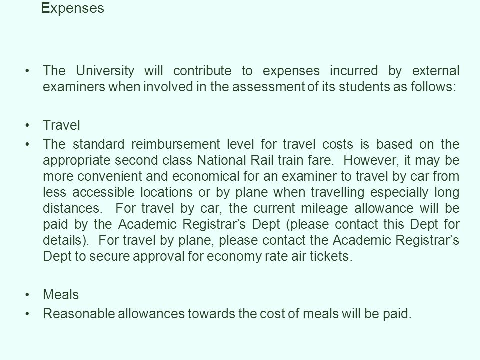 Expenses The University will contribute to expenses incurred by external examiners when involved in the assessment of its students as follows: