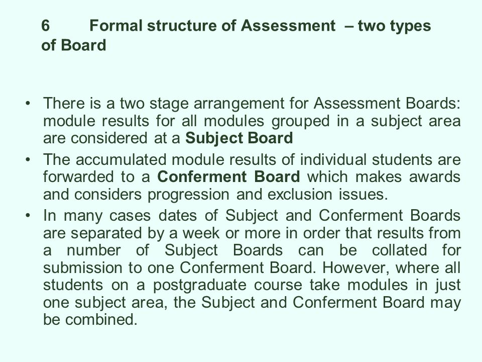 6 Formal structure of Assessment – two types of Board
