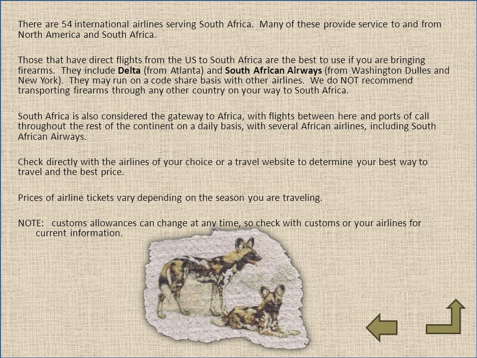 There are 54 international airlines serving South Africa