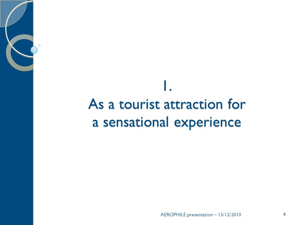As a tourist attraction for a sensational experience
