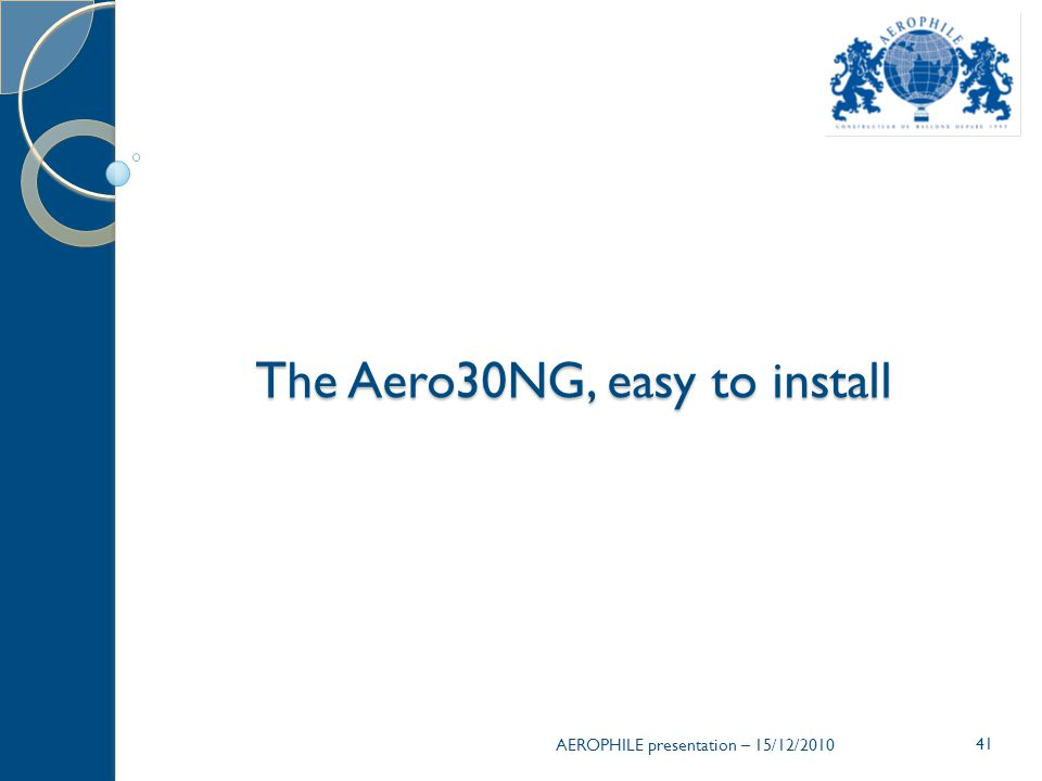 The Aero30NG, easy to install