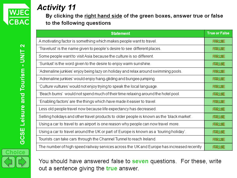 Activity 11 By clicking the right hand side of the green boxes, answer true or false to the following questions.