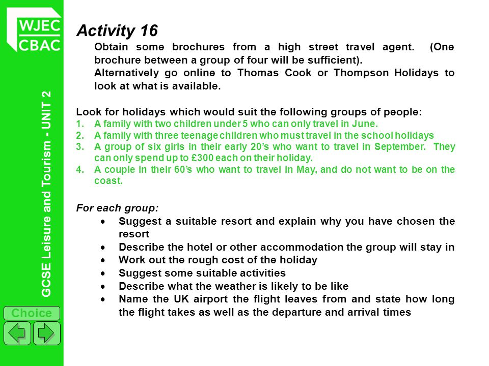 Activity 16 Obtain some brochures from a high street travel agent. (One brochure between a group of four will be sufficient).