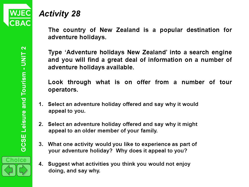 Activity 28 The country of New Zealand is a popular destination for adventure holidays.