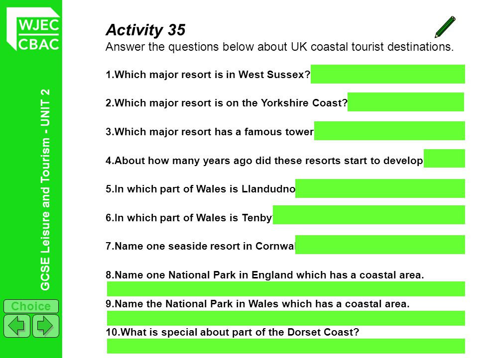 Activity 35 Answer the questions below about UK coastal tourist destinations. Which major resort is in West Sussex