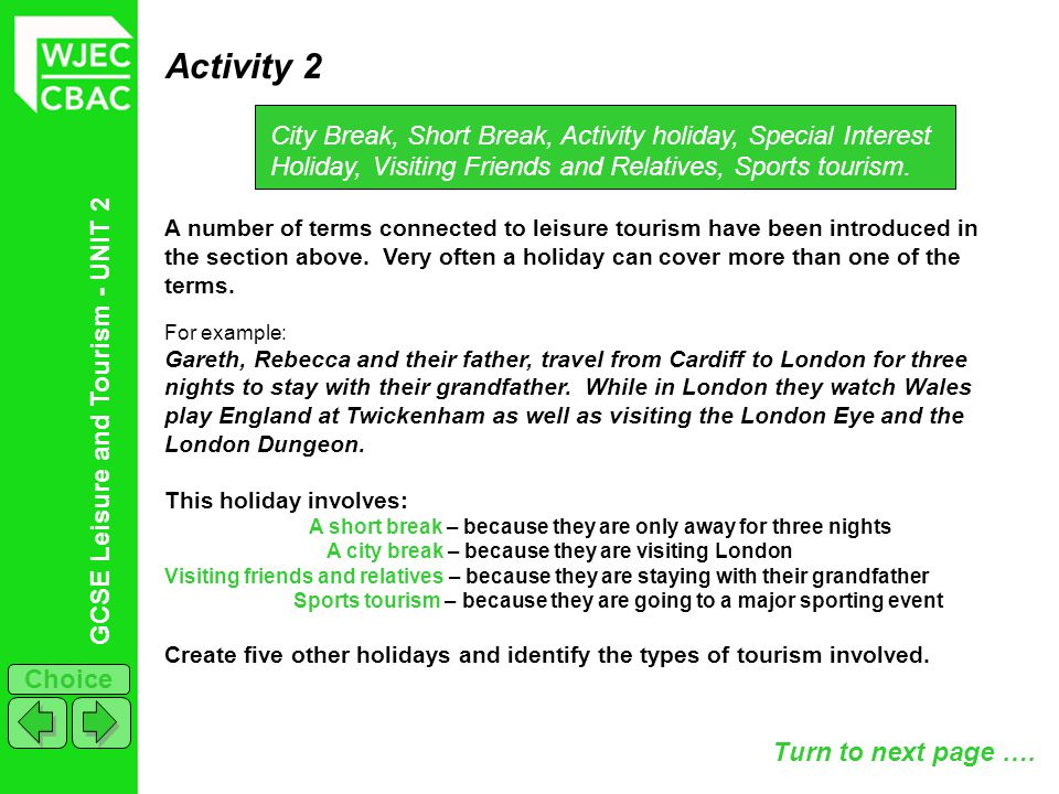 Activity 2 City Break, Short Break, Activity holiday, Special Interest Holiday, Visiting Friends and Relatives, Sports tourism.