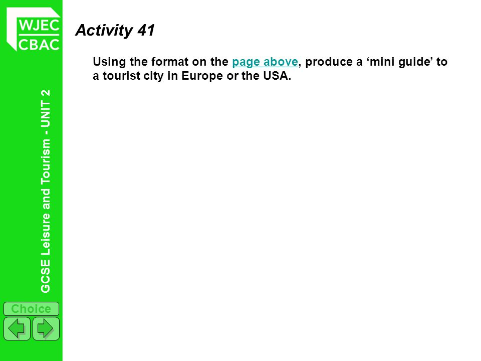 Activity 41 Using the format on the page above, produce a 'mini guide' to a tourist city in Europe or the USA.