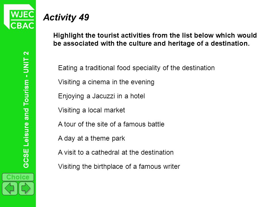 Activity 49 Highlight the tourist activities from the list below which would be associated with the culture and heritage of a destination.