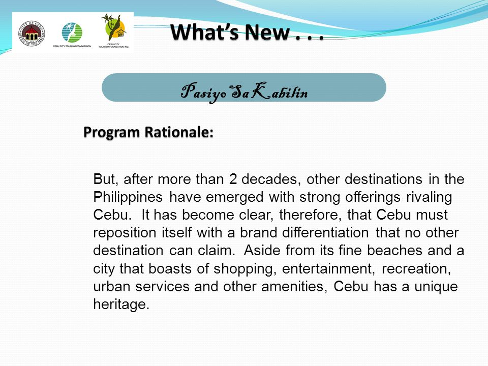 What's New . . . Pasiyo Sa Kabilin Program Rationale: