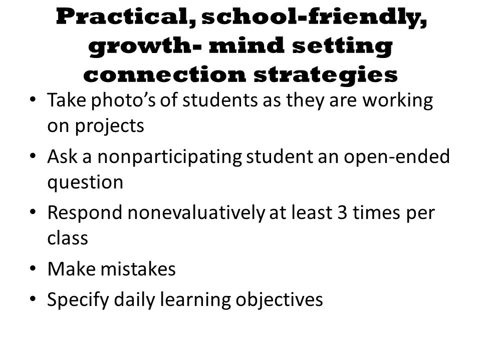 Practical, school-friendly, growth- mind setting connection strategies